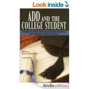 ADD and the College Student: A Guide for High School and College Students