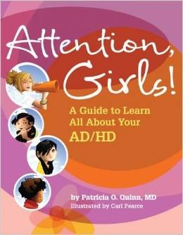 Attention, Girls! A Guide to Learn All About Your AD/HD by Patricia O. Quinn, MD