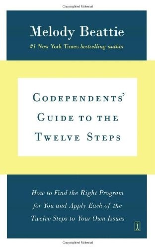 The Codependents Guide to the Twelve Steps by Melody Beattie