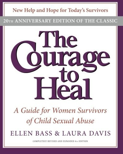The Courage to Heal by Ellen Bass and Laura Davis